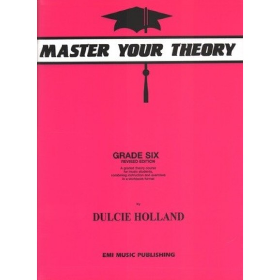 Master Your Theory Grade 6 (Dulcie Holland)